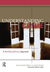 Understanding Crime: A Multidisciplinary Approach