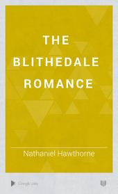 The Blithedale Romance: Volume 1
