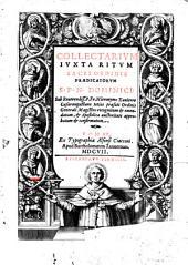 Collectarium iuxta ritum sacri Ordinis Praedicatorum ... S. P. N. Dominici