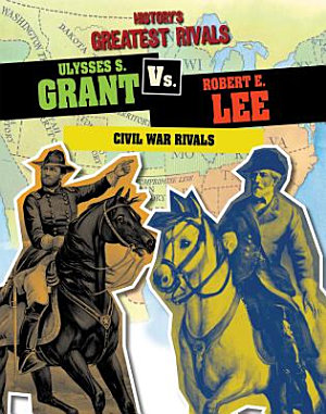 Ulysses S  Grant vs  Robert E  Lee
