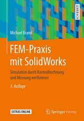 FEM-Praxis mit SolidWorks: Simulation durch Kontrollrechnung und Messung verifizieren, Ausgabe 3