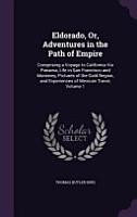 Eldorado  Or  Adventures in the Path of Empire PDF