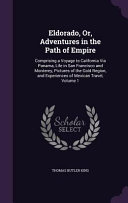 Eldorado  Or  Adventures in the Path of Empire PDF