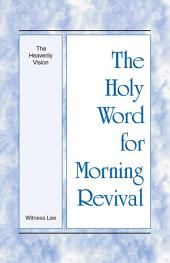 The Holy Word for Morning Revival - The Heavenly Vision