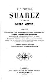 R. p. Francisci Suarez ... Opera omnia: Volume 1