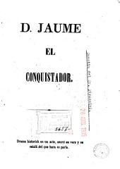 D. Jaume el Conquistador: drama historich en un acte, escrit en vers y en catalá del que hara es parla