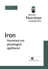 Iron: Nutritional and physiological significance The Report of the British Nutrition Foundation's Task Force