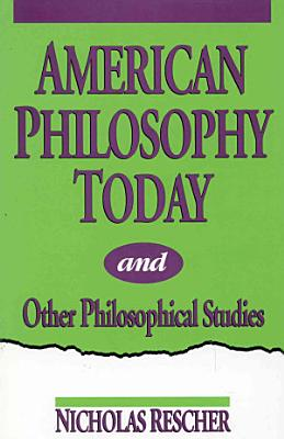 American Philosophy Today and Other Philosophical Studies PDF