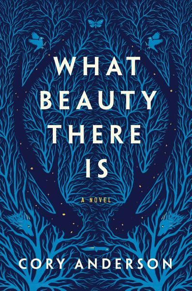 Download What Beauty There Is Book