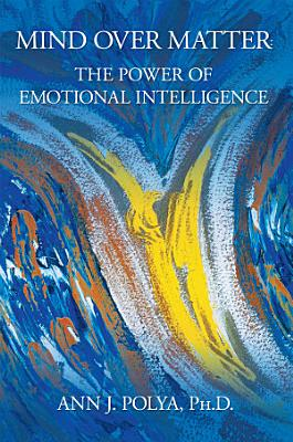 Mind Over Matter  The Power of Emotional Intelligence