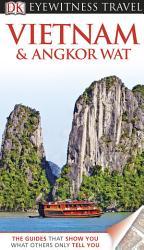 DK Eyewitness Travel Guide  Vietnam and Angkor Wat PDF