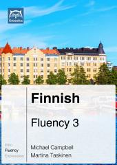 Finnish Fluency 3 (Ebook + mp3): Glossika Mass Sentences