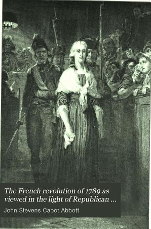 The French Revolution of 1789 as Viewed in the Light of Republican Institutions PDF