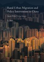 Rural Urban Migration and Policy Intervention in China PDF