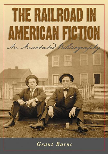 The Railroad in American Fiction