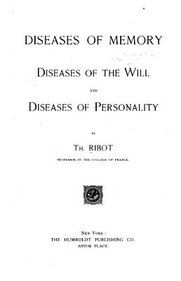 Diseases of Memory  Diseases of the Will  and Diseases of Personality PDF