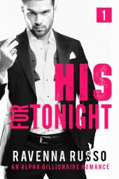 His for Tonight Book 1: A Bad Boy Billionaire Romance
