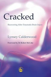 Cracked: Recovering After Traumatic Brain Injury