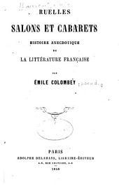 Ruelles, salons et cabarets: histoire anecdotique de la littérature française, Volume2