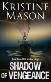 Shadow of Vengeance: Book 3 C.O.R.E. Shadow Trilogy