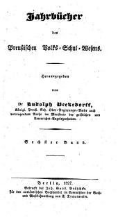 Jahrbücher des preußischen Volks-Schul-Wesens: Band 6