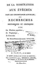 De la Nomination aux évêchés dans les circonstances actuelles, ou Recherches historiques et critiques sur les élections populaires, la Pragmatique, le Concordat