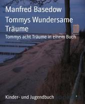 Tommys Wundersame Träume: Tommys acht Träume in einem Buch