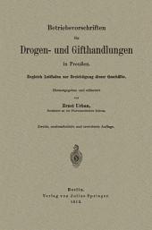 Betriebsvorschriften für Drogen- und Gifthandlungen in Preußen: Zugleich Leitfaden zur Besichtigung dieser Geschäfte, Ausgabe 2