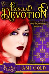 Ironclad Devotion: A Mythos Legacy Novel