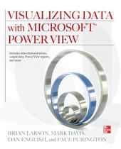 Visualizing Data with Microsoft Power View (ENHANCED EBOOK)