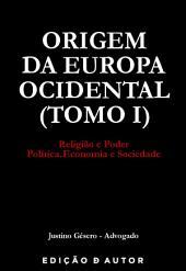 Origem da Europa Ocidental: Volume 1