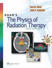 Khan's The Physics of Radiation Therapy: Edition 5
