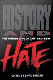 History and Hate: The Dimensions of Anti-Semitism