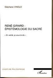 """René Girard : épistémologie du sacré: """"En vérité je vous le dis"""""""