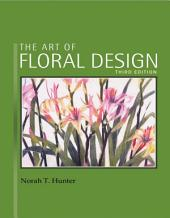 The Art of Floral Design: Edition 3