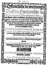 Offentliche beweisung, daß die Lutherische zu Regenspurg im letzten colloquio Anno 1601 mit ihrem ersten armseligen glaubensgrund vnd argument, dergleichen inn gantzer weldt Bachantischer Närrischer vnd verlogener bei gelehrten leuthen nie erhört worden ...