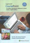 Lippincott Coursepoint Enhanced for Miller s Nursing for Wellness in Older Adults PDF