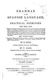 A Grammar of the Spanish Language: With Practical Exercises ..., Parts 1-2