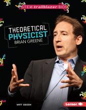 Theoretical Physicist Brian Greene