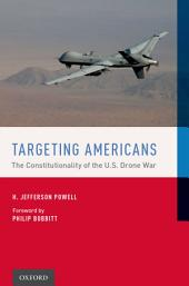 Targeting Americans: The Constitutionality of the U.S. Drone War