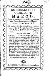 De herlevende Gendsche Maegd, door de komst van den Prins Ferdinandus-Marie van Lobkowitz,: die gedaen heeft zynen plegtigen Intrede binnen Gend den 22 November 1779, Als XVII. Bisschop der voornoemde Stad. In dry zangen, ...