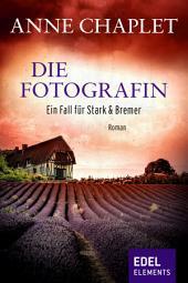 Die Fotografin: Kriminalroman