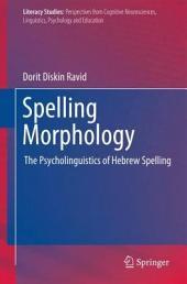 Spelling Morphology: The Psycholinguistics of Hebrew Spelling