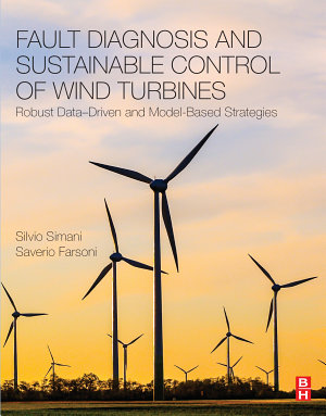 Fault Diagnosis and Sustainable Control of Wind Turbines PDF