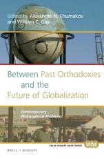 Between Past Orthodoxies and the Future of Globalization PDF