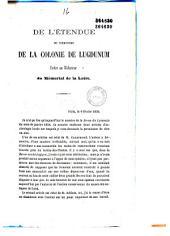 De l'étendue du territoire de la colonie de Lugdunum: lettre au rédacteur du Mémorial de la Loire