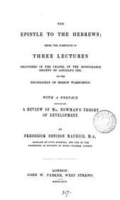 The Epistle to the Hebrews; the substance of 3 lects., on the foundation of bp. Warburton. With a preface containing a review of mr. Newman's theory of development