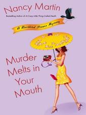 Murder Melts in Your Mouth: A Blackbird Sisters Mystery