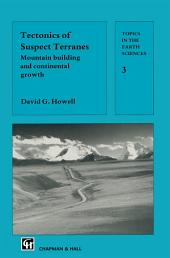 Tectonics of Suspect Terranes: Mountain building and continental growth