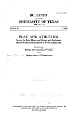 Play and Athletics: Care of the Body, Playground Games and Equipment, Athletic Contests, Organization of Meets, Leagues, Etc